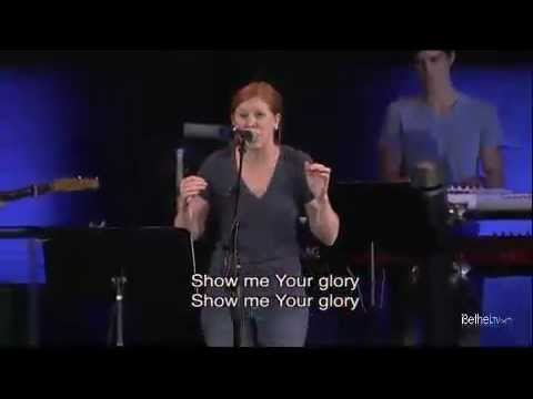 Show me your Glory - Steffany Frizzell - Bethel Church
