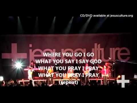 JESUS CULTURE - WHERE YOU GO I GO