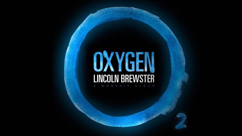 Lincoln Brewster - Oxygen, Lyric