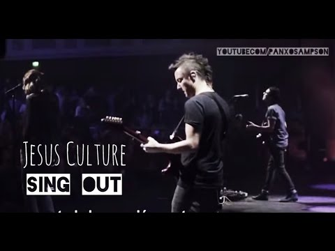 Jesus Culture - Sing Out