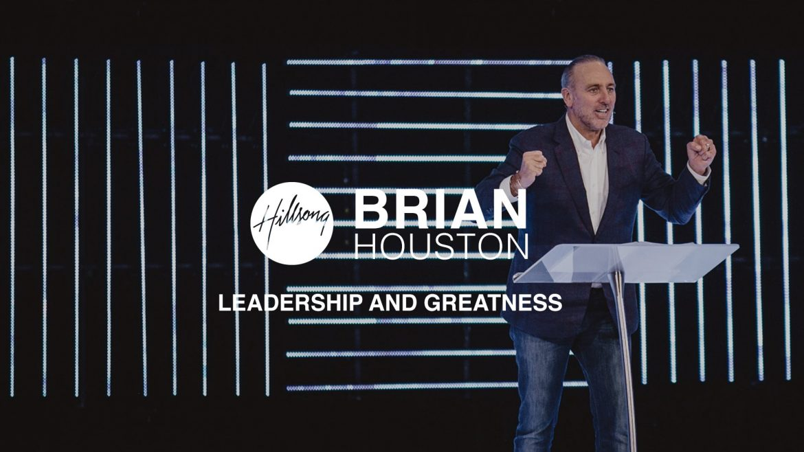 Brian Houston - Leadership And Greatness