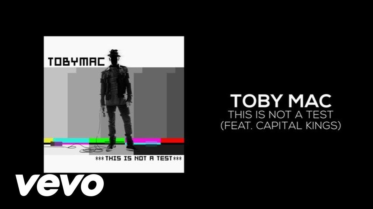 This Is Not A Test - TobyMac ft. Capital Kings