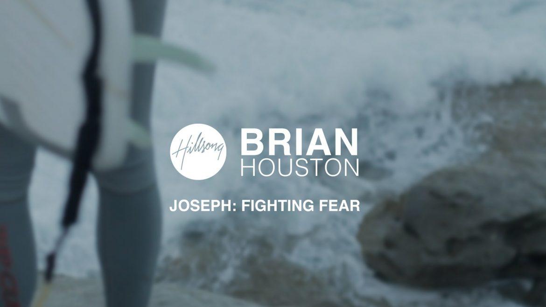 Joseph: Fighting Fear - Brian Houston, Hillsong
