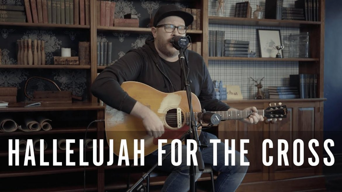 Hallelujah For The Cross // Chris McClarney // New Song Cafe