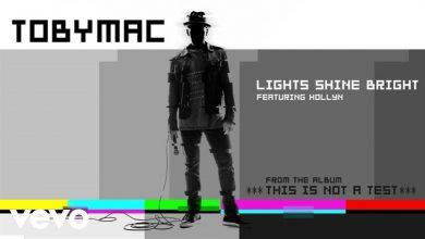 TobyMac - Lights Shine Bright (Audio) ft. Hollyn